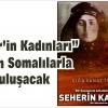"""""""Seher'in Kadınları"""" Bugün  Somalılarla Buluşacak"""