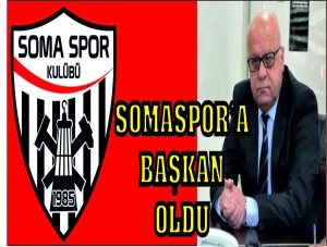 SOMASPOR'A BAŞKAN OLDU