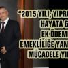 """""""2015 YILI MÜCADELE YILI OLACAK"""""""