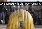 SOMA'DA 3 MADEN İŞÇİSİ HAYATINI KAYBETTİ