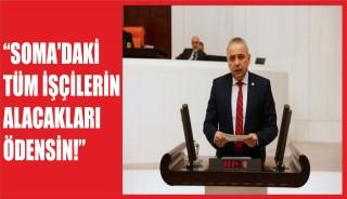 """""""SOMA'DAKİ TÜM İŞÇİLERİN ALACAKLARI ÖDENSİN!"""""""