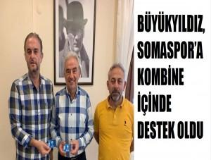 BÜYÜKYILDIZ, SOMASPOR'A KOMBİNE İÇİNDE DESTEK OLDU