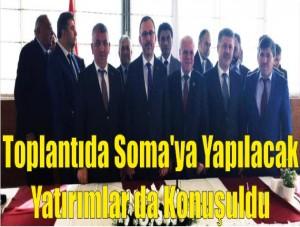 Toplantıda Soma'ya Yapılacak Yatırımlar da Konuşuldu