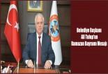 Başkan Ali Tulup'un Ramazan Bayramı Mesajı