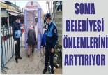 SOMA BELEDİYESİ ÖNLEMLERİ ARTTIRIYOR