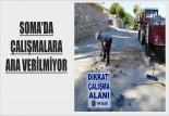 SOMA'DA ÇALIŞMALARA ARA VERİLMİYOR
