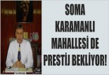 SOMA KARAMANLI MAHALLESİ DE PRESTİJ BEKLİYOR!