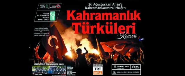 Bugün Soma'da kahramanlık türküleri seslendirilecek