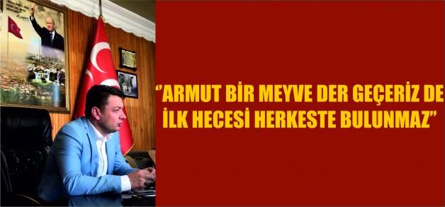 ''ARMUT BİR MEYVE DER GEÇERİZ DE İLK HECESİ HERKESTE BULUNMAZ''