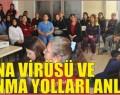 CORONA VİRÜSÜ VE KORUNMA YOLLARI ANLATILDI