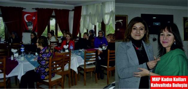 MHP Kadın Kolları Kahvaltıda Buluştu