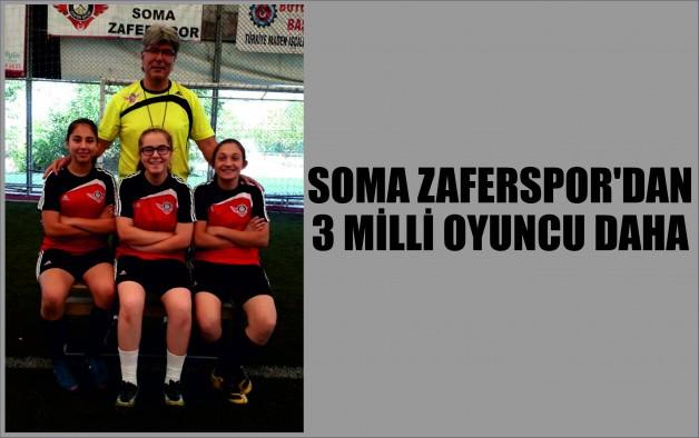 SOMA ZAFERSPOR'DAN 3 MİLLİ OYUNCU DAHA