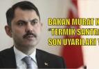 SANTRALLER İLE İLGİLİ BAKAN KURUM'DAN SON UYARI