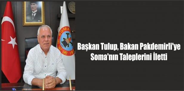 Başkan Tulup, Bakan Pakdemirli'ye  Soma'nın Taleplerini İletti