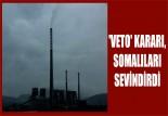 'VETO' KARARI, SOMALILARI SEVİNDİRDİ