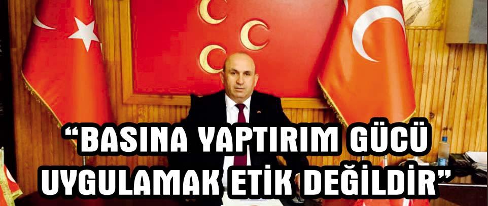 """""""BASINA YAPTIRIM GÜCÜ UYGULAMAK ETİK DEĞİLDİR"""""""