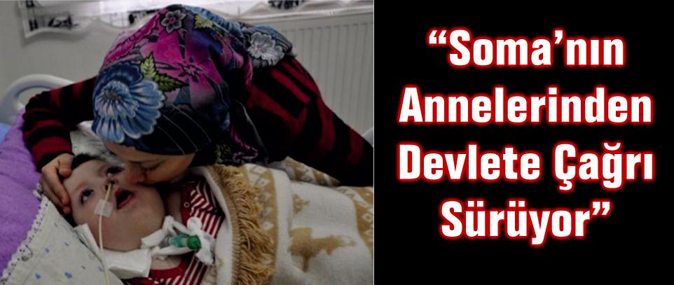 """""""Soma'nın Annelerinden Devlete Çağrı Sürüyor"""""""