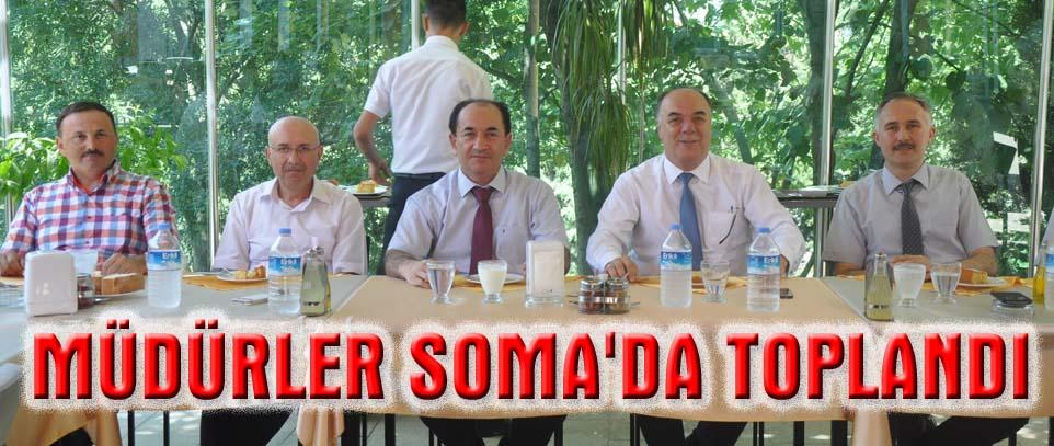 MÜDÜRLER SOMA'DA TOPLANDI