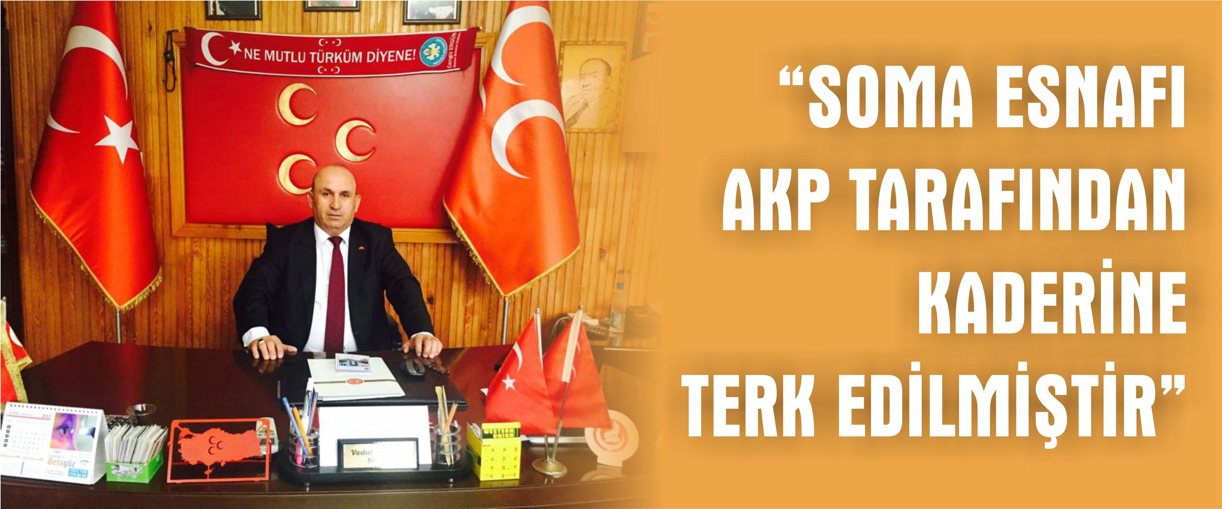 """""""SOMA ESNAFI  AKP TARAFINDAN  KADERİNE  TERK EDİLMİŞTİR"""""""