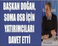 BAŞKAN DOĞAN, SOMA OSB İÇİN YATIRIMCILARI DAVET ETTİ
