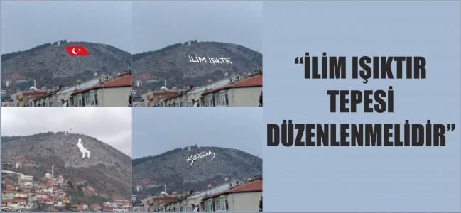 """""""İLİM IŞIKTIR TEPESİ DÜZENLENMELİDİR"""""""