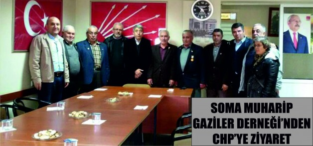 SOMA MUHARİP GAZİLER DERNEĞİ'NDEN CHP'YE ZİYARET