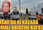 AKHİSAR'DA Kİ KAZADA 2 SOMALI KADIN HAYATINI KAYBETTİ