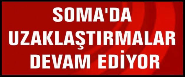 SOMA'DA 116 KİŞİ GÖREVDEN UZAKLAŞTIRILDI