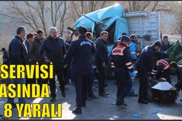 İŞÇİ SERVİSİ KAZASINDA  4 ÖLÜ, 8 YARALI