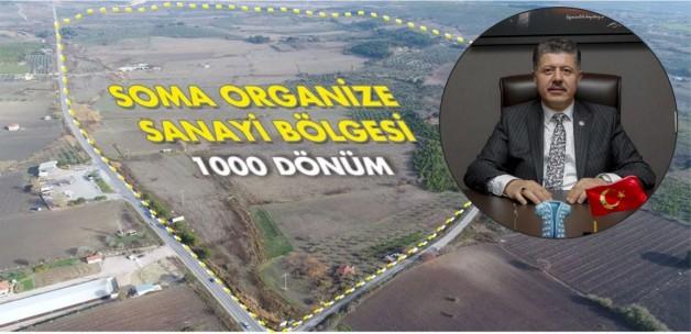 """""""İŞ İNSANLARIMIZI  SOMA OSB'YE BEKLİYORUZ"""""""