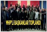 MHP'Lİ BAŞKANLAR SOMA'DA TOPLANDI