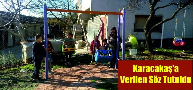Karacakaş'a Verilen Söz Tutuldu