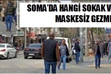 SOMA'DA HANGİ SOKAK VE CADDELERDE MASKESİZ GEZMEK YASAK?
