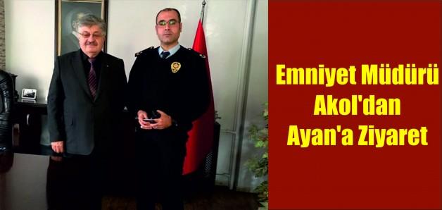 Emniyet Müdürü Mustafa Akol'dan, Ayan'a Ziyaret